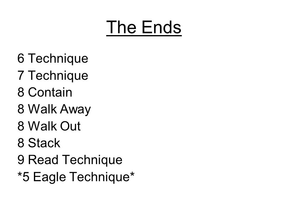 The Ends 6 Technique 7 Technique 8 Contain 8 Walk Away 8 Walk Out 8 Stack 9 Read Technique *5 Eagle Technique*