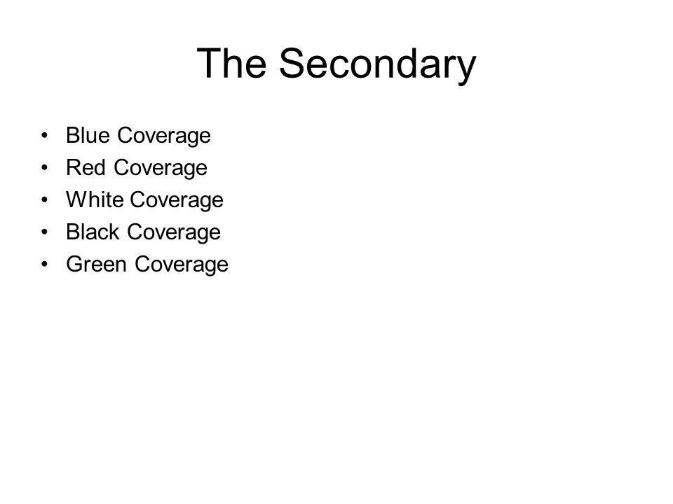 The Secondary Blue Coverage Red Coverage White Coverage Black Coverage Green Coverage