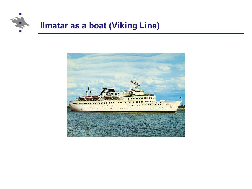 Ilmatar as a boat (Viking Line)