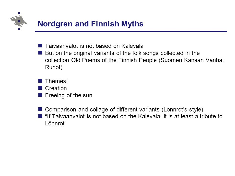 Taivaanvalot according to Nordgren Commission: town of Kaustinen Premiére; Kaustinen Chamber Music Orchestra Nordgren: Taivaanvalot is based on the oldest myths and beliefs in Kalevalaic Poetry, which have counterparts among Ancient people of the world over.