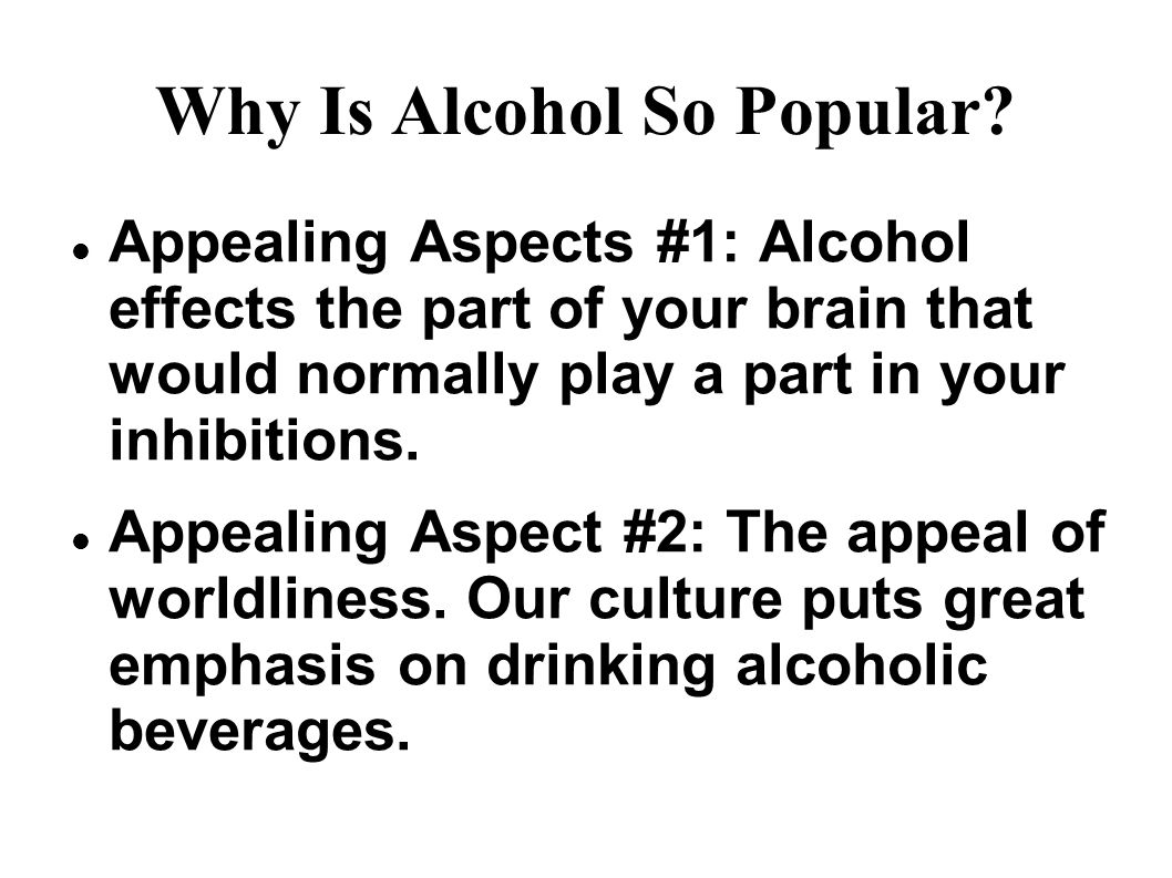 Why Is Alcohol So Popular.