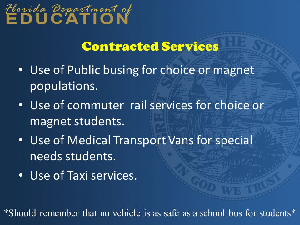 Contracted Services Use of Public busing for choice or magnet populations. Use of commuter rail services for choice or magnet students. Use of Medical