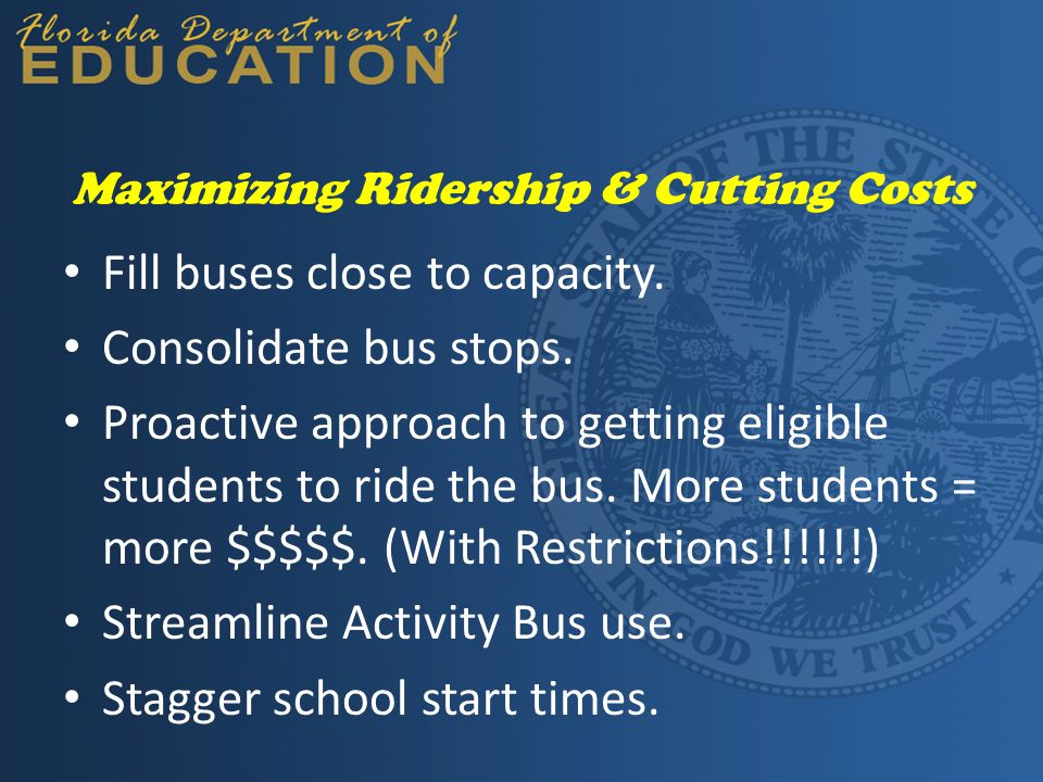 Maximizing Ridership & Cutting Costs Fill buses close to capacity.