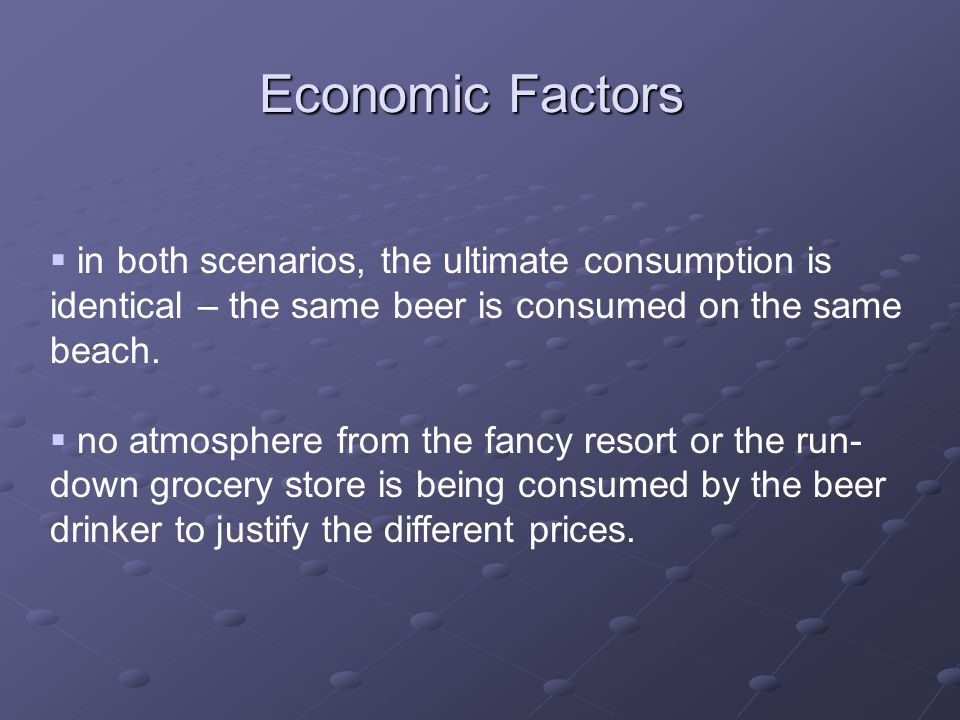  in both scenarios, the ultimate consumption is identical – the same beer is consumed on the same beach.