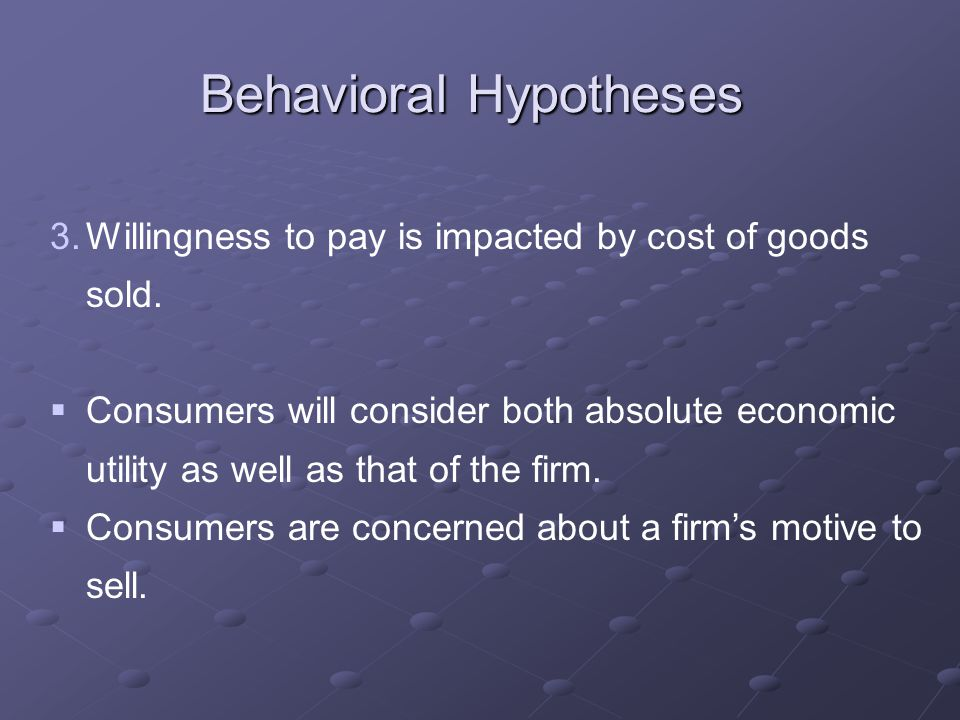 3.Willingness to pay is impacted by cost of goods sold.