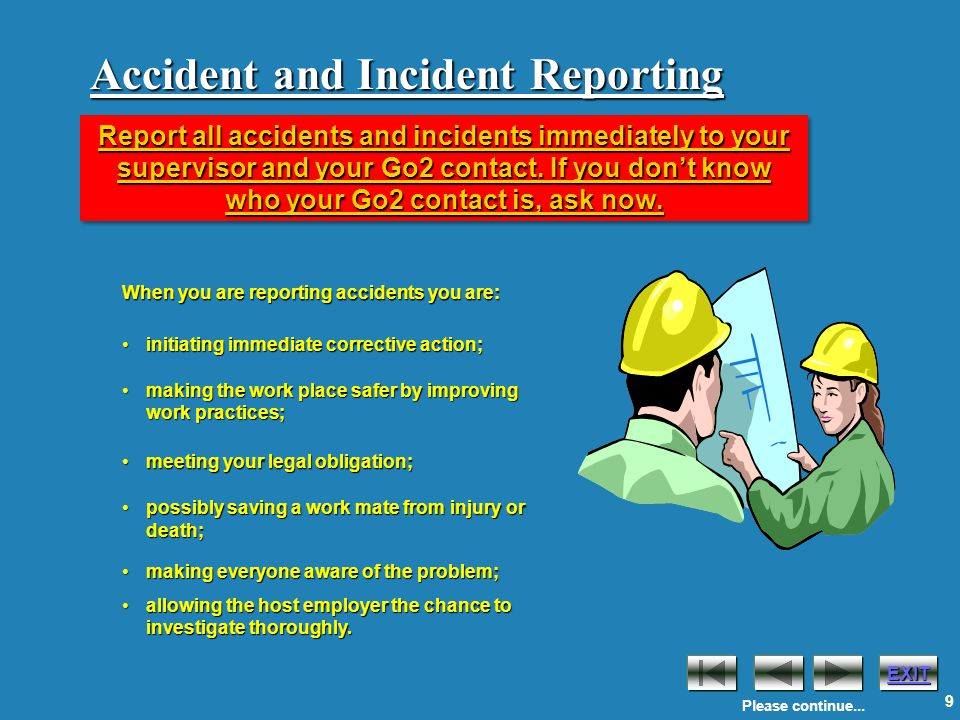 EXIT 10 Injury Reporting All injuries must be reported immediately to your Supervisor.