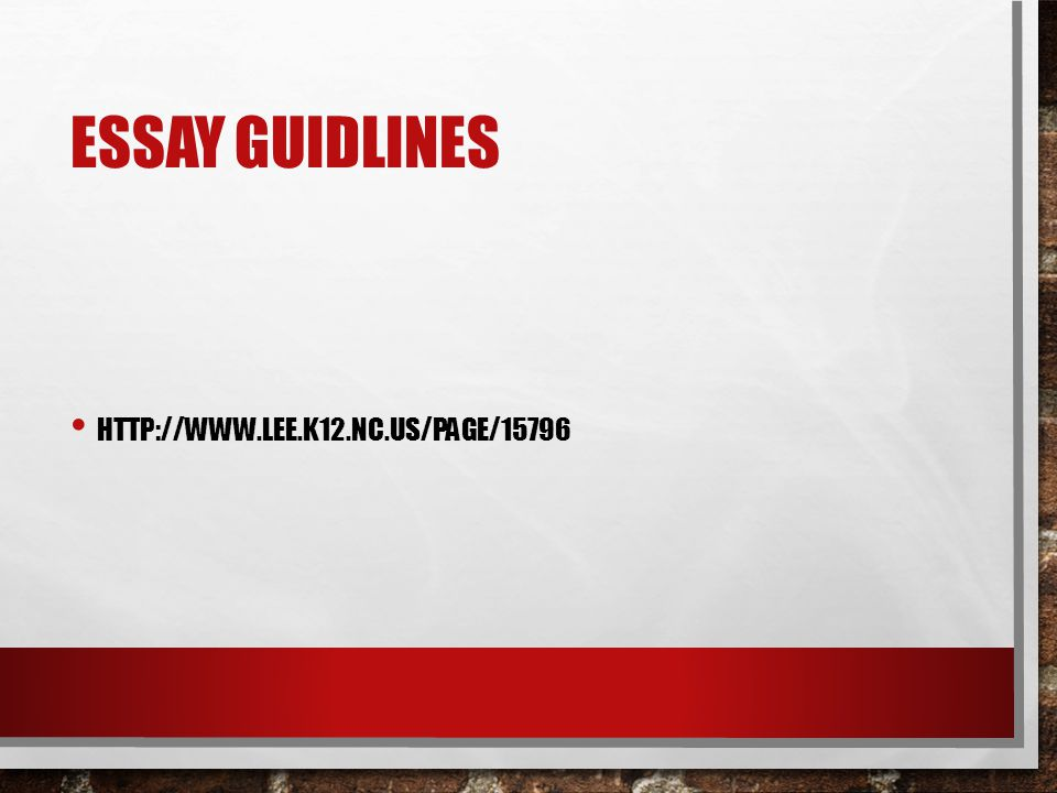 ESSAY GUIDLINES HTTP://WWW.LEE.K12.NC.US/PAGE/15796