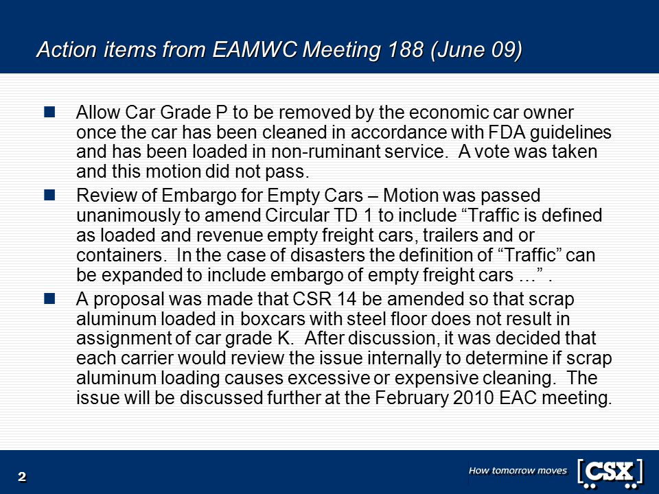 2 Action items from EAMWC Meeting 188 (June 09) Allow Car Grade P to be removed by the economic car owner once the car has been cleaned in accordance with FDA guidelines and has been loaded in non-ruminant service.