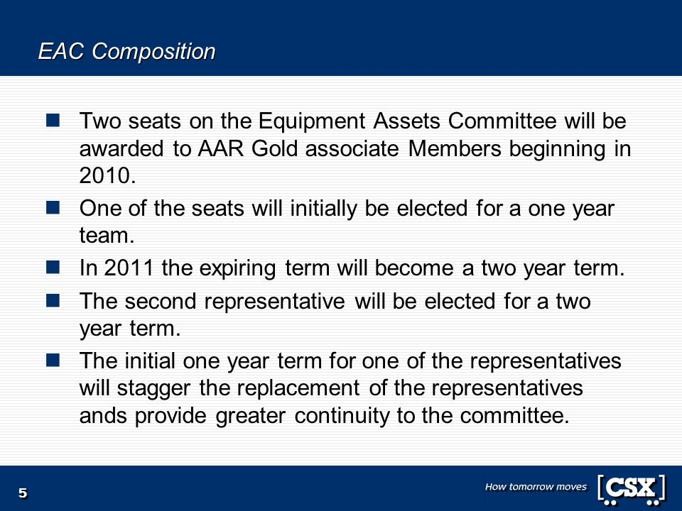 5 EAC Composition Two seats on the Equipment Assets Committee will be awarded to AAR Gold associate Members beginning in 2010.