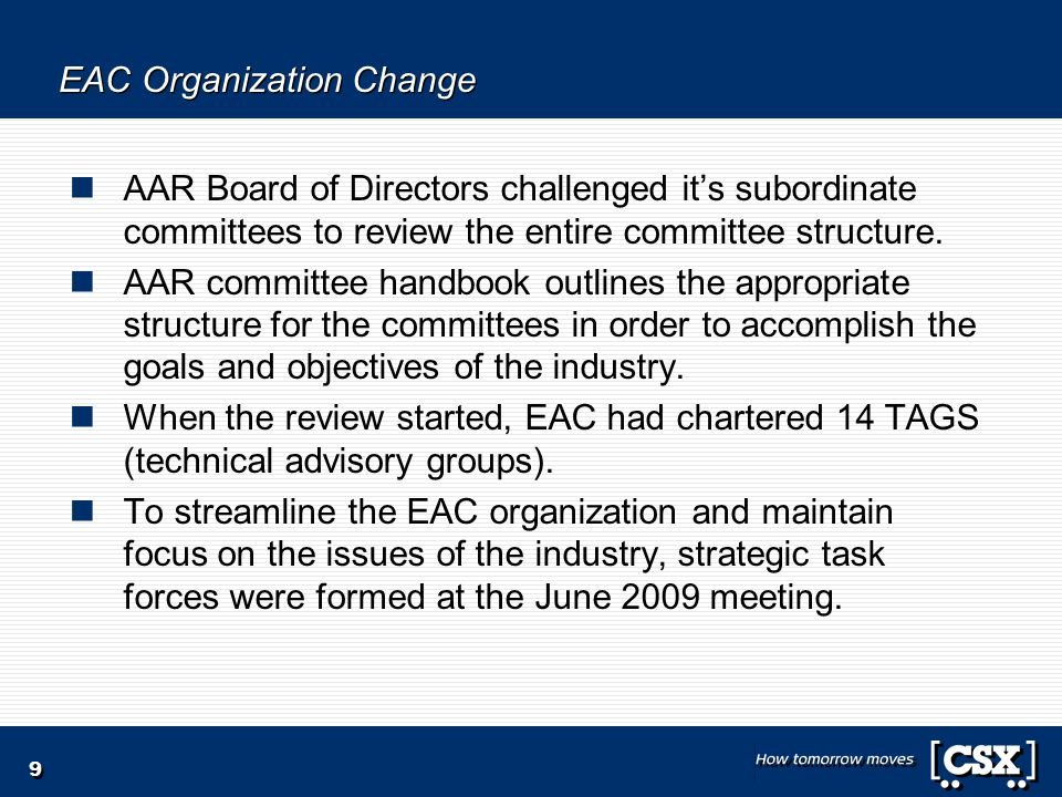 9 EAC Organization Change AAR Board of Directors challenged it's subordinate committees to review the entire committee structure.