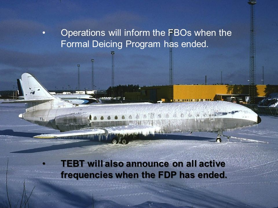 13 Operations will inform the FBOs when the Formal Deicing Program has ended.