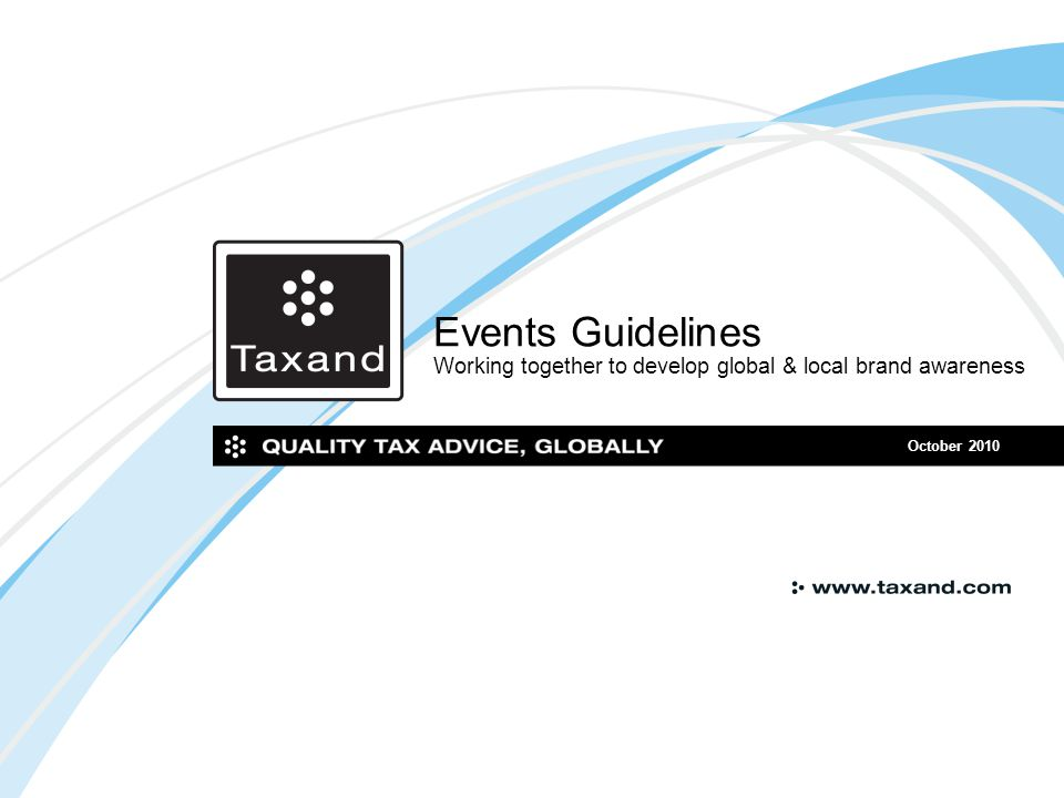 Events Guidelines Working together to develop global & local brand awareness October 2010