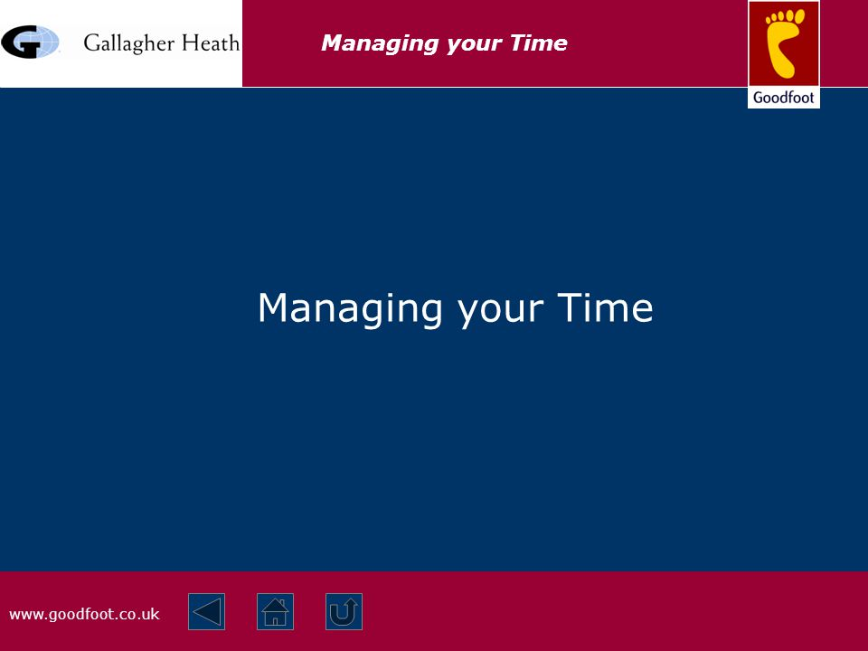 www.goodfoot.co.uk Managing your Time