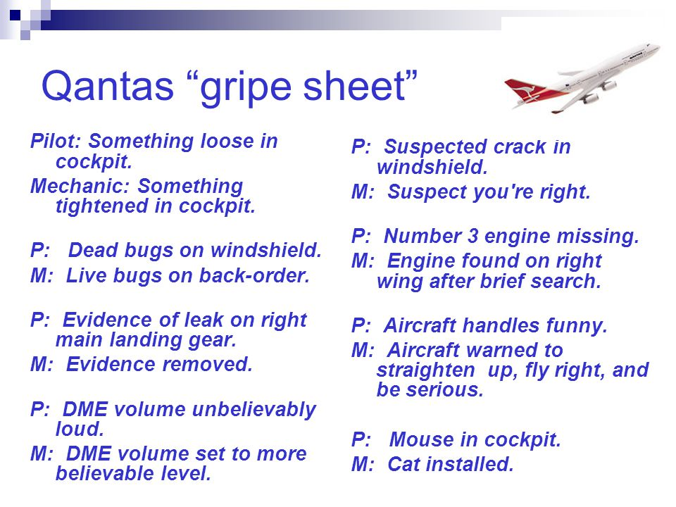 Qantas gripe sheet Pilot: Something loose in cockpit.