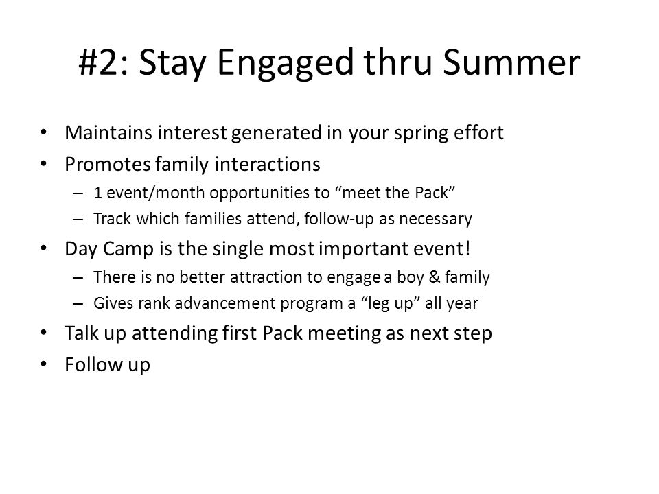 "#2: Stay Engaged thru Summer Maintains interest generated in your spring effort Promotes family interactions – 1 event/month opportunities to ""meet th"