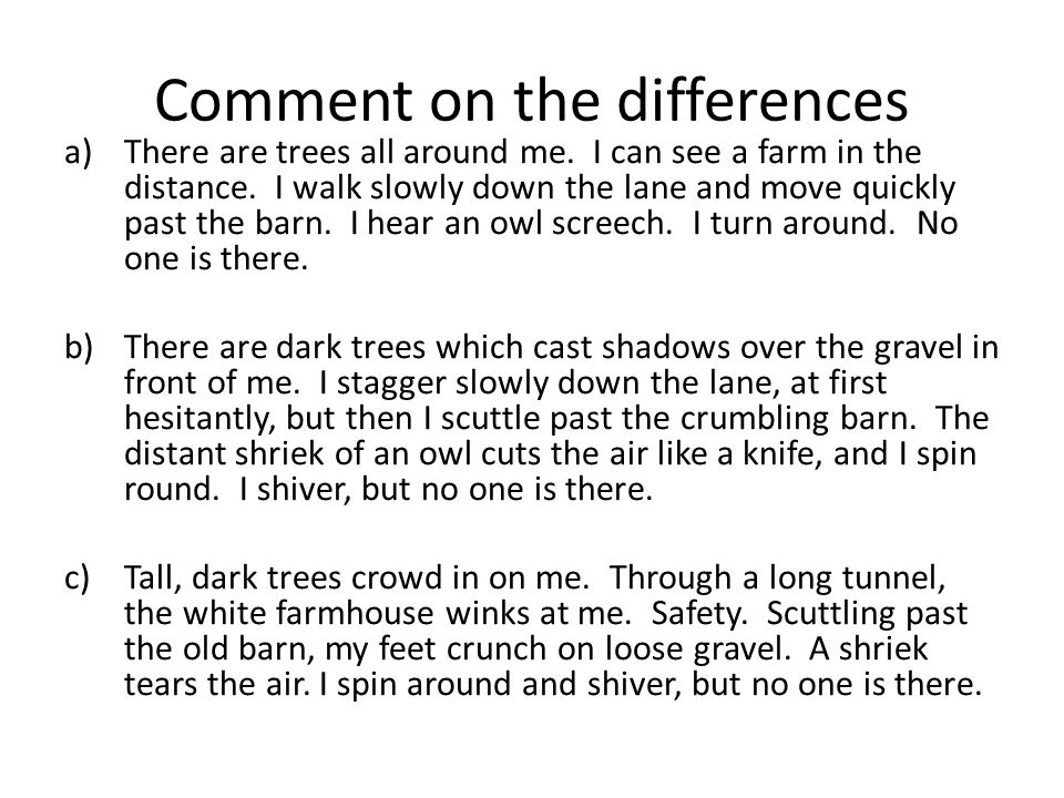 Comment on the differences a)There are trees all around me.