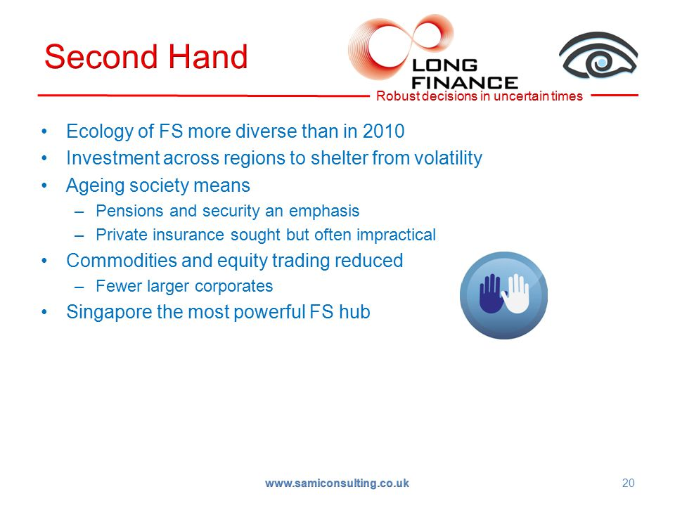 Ecology of FS more diverse than in 2010 Investment across regions to shelter from volatility Ageing society means –Pensions and security an emphasis –Private insurance sought but often impractical Commodities and equity trading reduced –Fewer larger corporates Singapore the most powerful FS hub 20 www.samiconsulting.co.uk