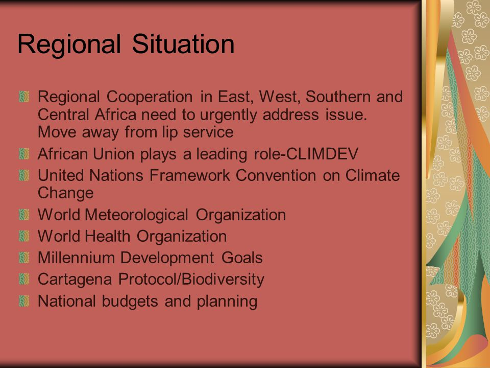 Regional Situation Regional Cooperation in East, West, Southern and Central Africa need to urgently address issue.