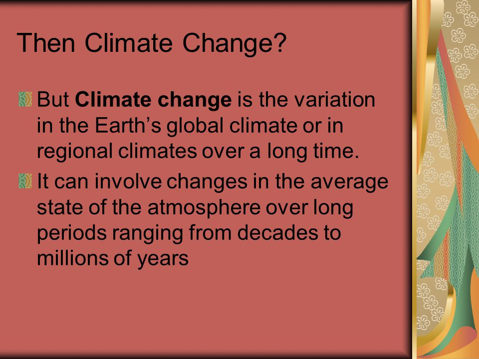 Then Climate Change.