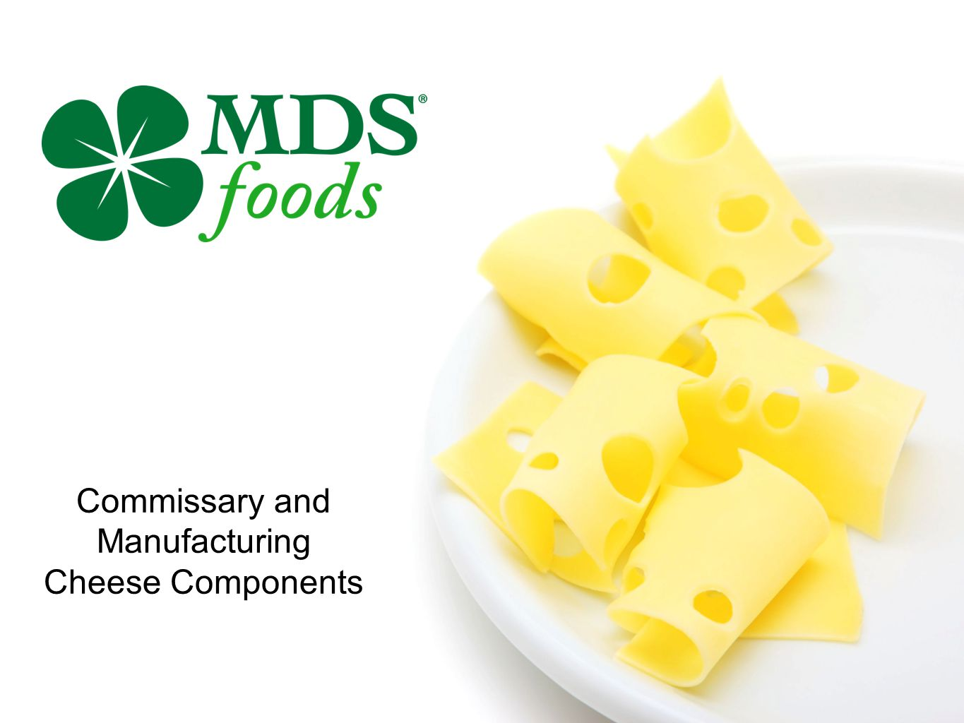 Commissary and Manufacturing Cheese Components