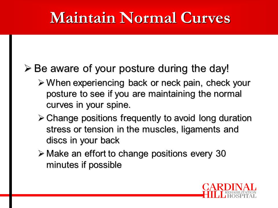  Be aware of your posture during the day.