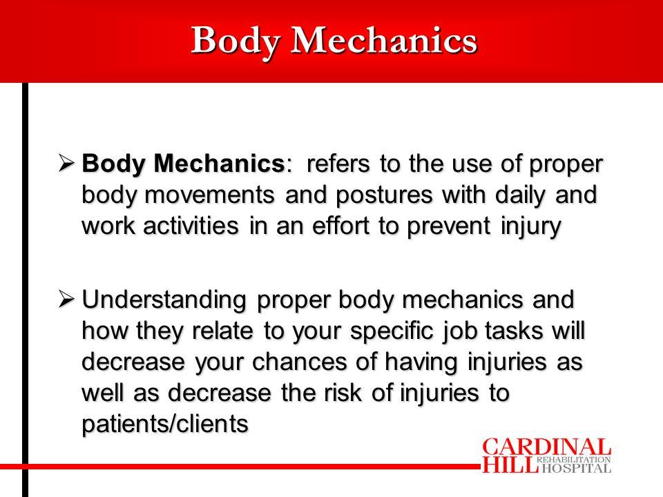  Proper body mechanics also applies to desk jobs.