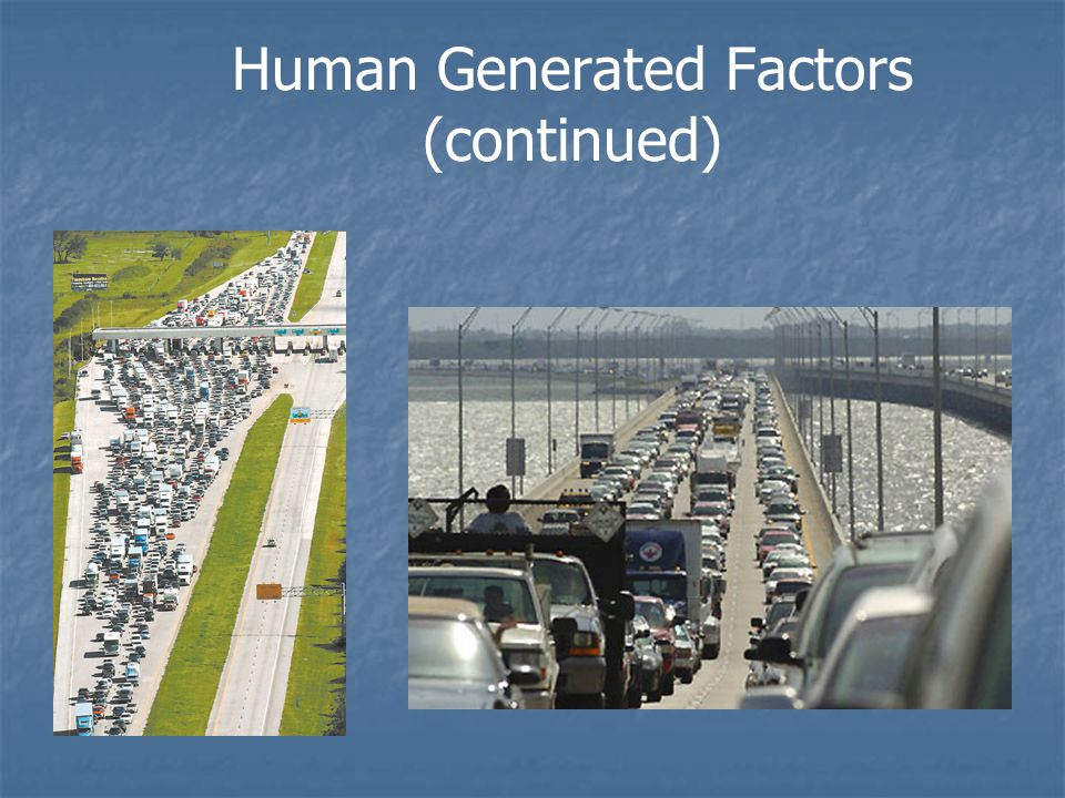 Human Generated Factors (continued)