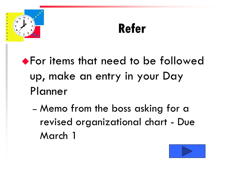 Refer (tRaf) u Delegate paperwork to others. Jot notes on it and pass it to someone else.