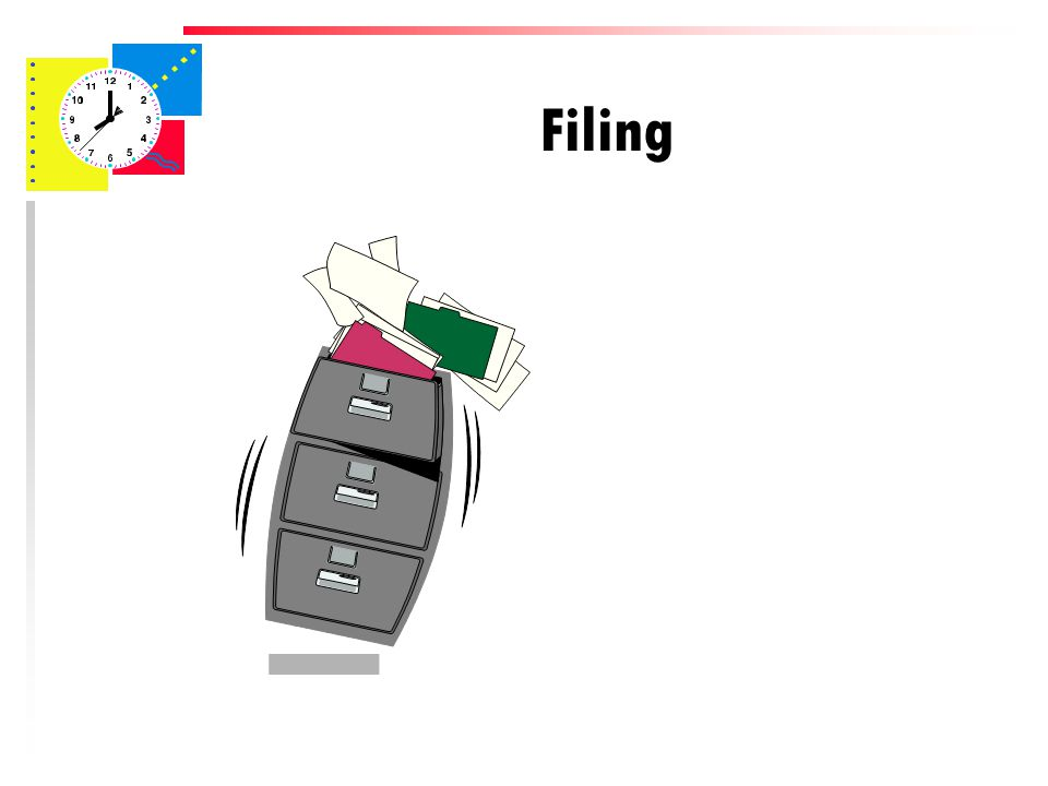File (traF) u File – File items – Give item to someone else to file – Place in a To Be Filed box