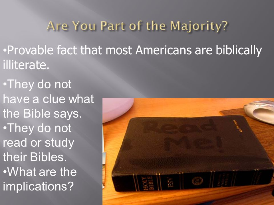 They do not have a clue what the Bible says. They do not read or study their Bibles.