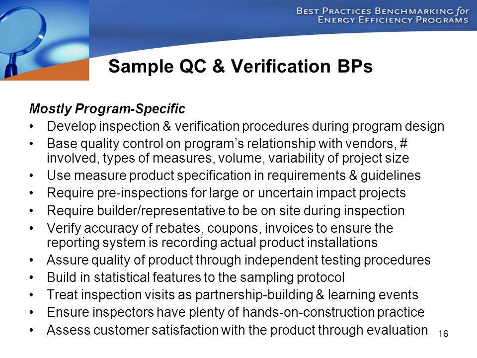 16 Mostly Program-Specific Develop inspection & verification procedures during program design Base quality control on program's relationship with vend