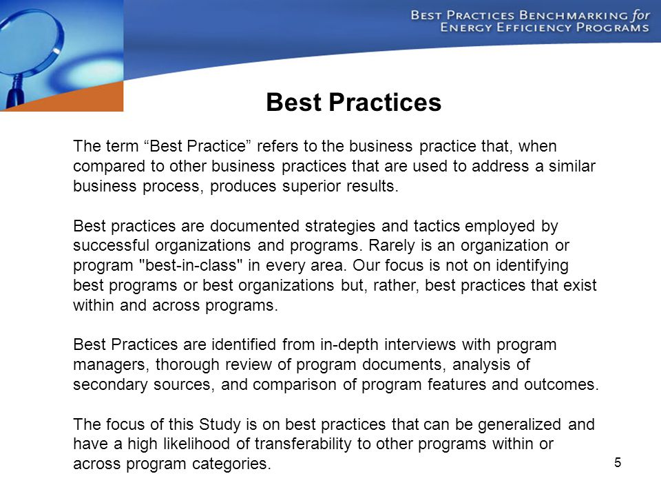 """5 The term """"Best Practice"""" refers to the business practice that, when compared to other business practices that are used to address a similar business"""