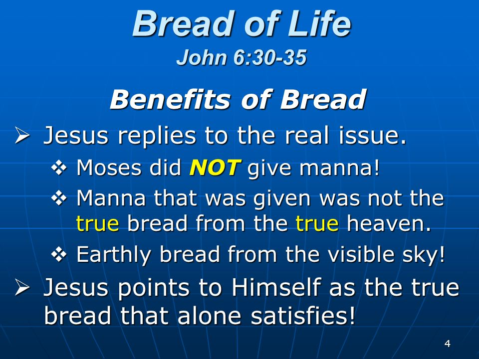 4 Benefits of Bread  Jesus replies to the real issue.