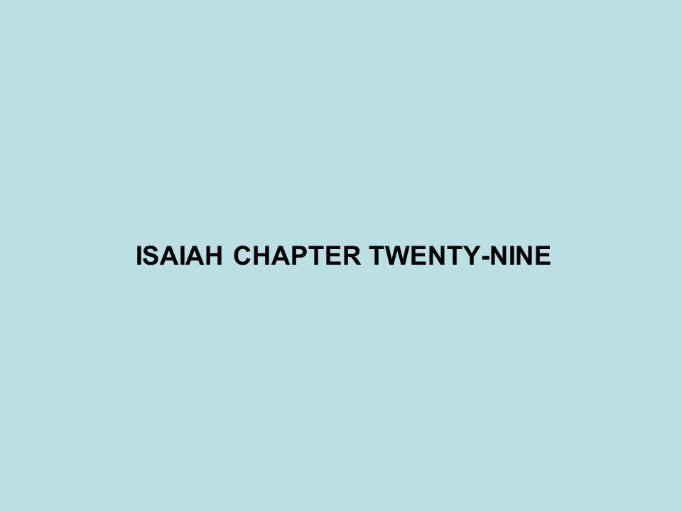 ISAIAH CHAPTER TWENTY-NINE