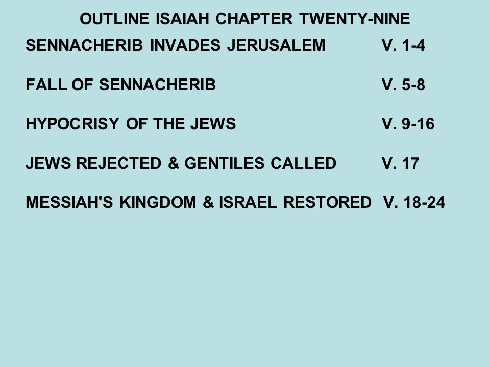 OUTLINE ISAIAH CHAPTER TWENTY-NINE SENNACHERIB INVADES JERUSALEM V.