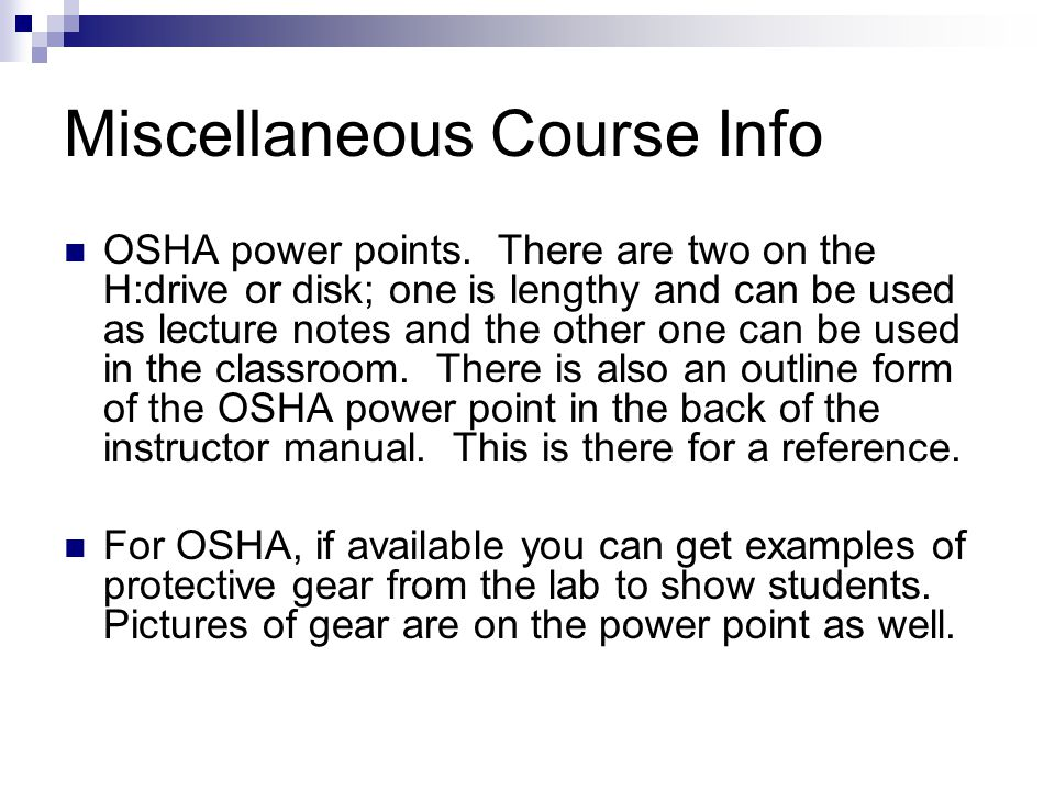 Miscellaneous Course Info OSHA power points.