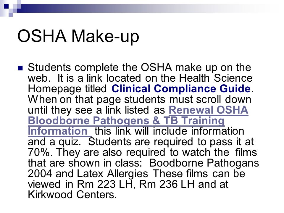 OSHA Make-up Students complete the OSHA make up on the web.