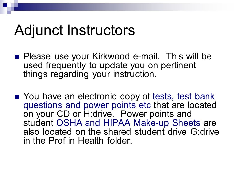 Adjunct Instructors Please use your Kirkwood e-mail.