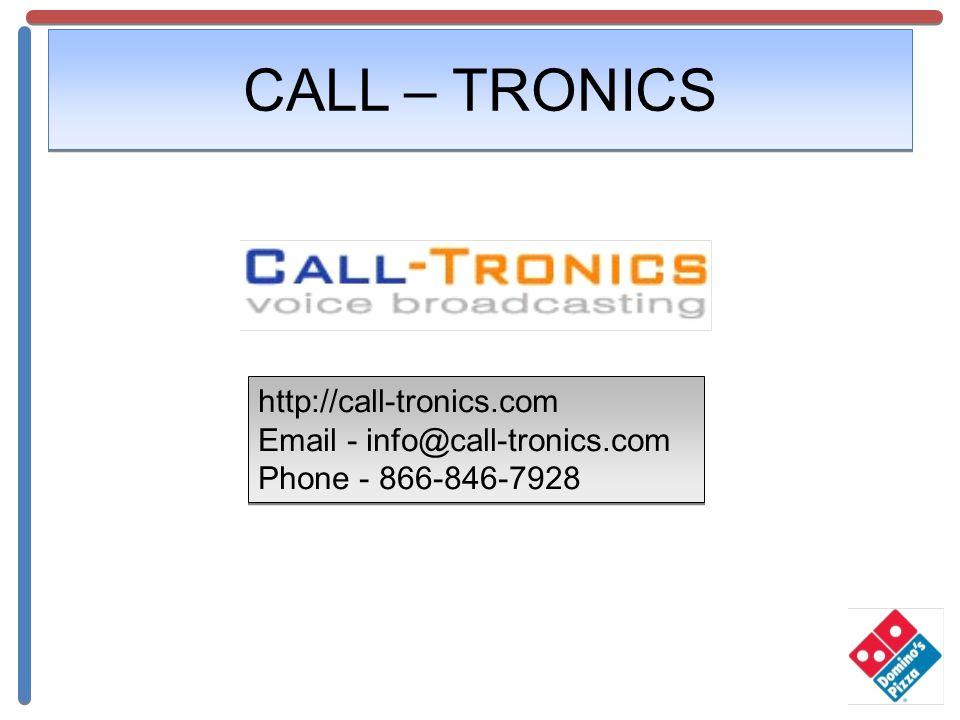 CALL – TRONICS http://call-tronics.com Email - info@call-tronics.com Phone - 866-846-7928 http://call-tronics.com Email - info@call-tronics.com Phone - 866-846-7928