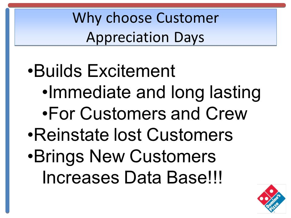 Why choose Customer Appreciation Days Builds Excitement Immediate and long lasting For Customers and Crew Reinstate lost Customers Brings New Customers Increases Data Base!!!