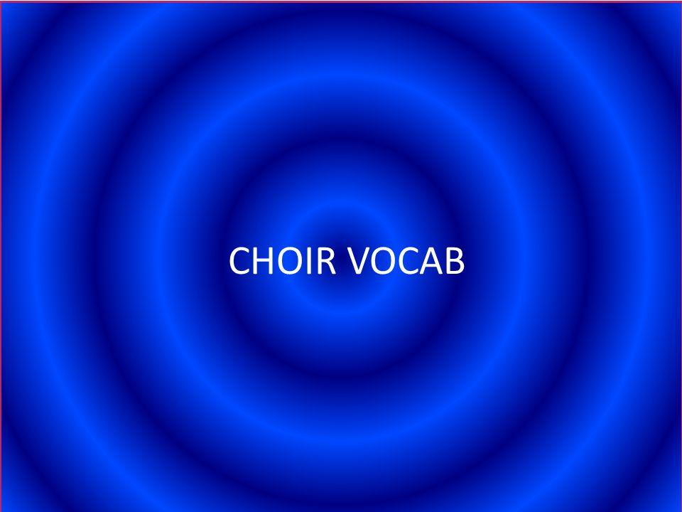 CHOIR VOCAB