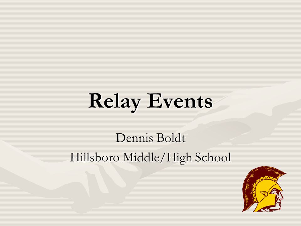 Relay Events Dennis Boldt Hillsboro Middle/High School