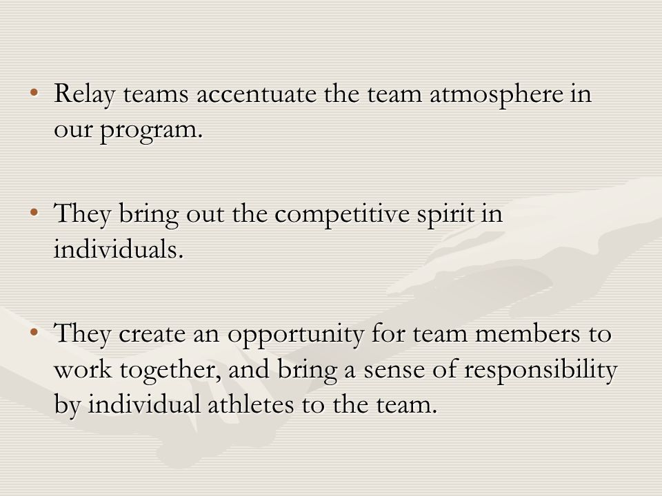 Philosophy of Relay Events Responsibility of the head coachResponsibility of the head coach –Team member selection –Running order –Creating time for training and practice Communicate with sprint coachCommunicate with sprint coach Communicate with distance coachCommunicate with distance coach