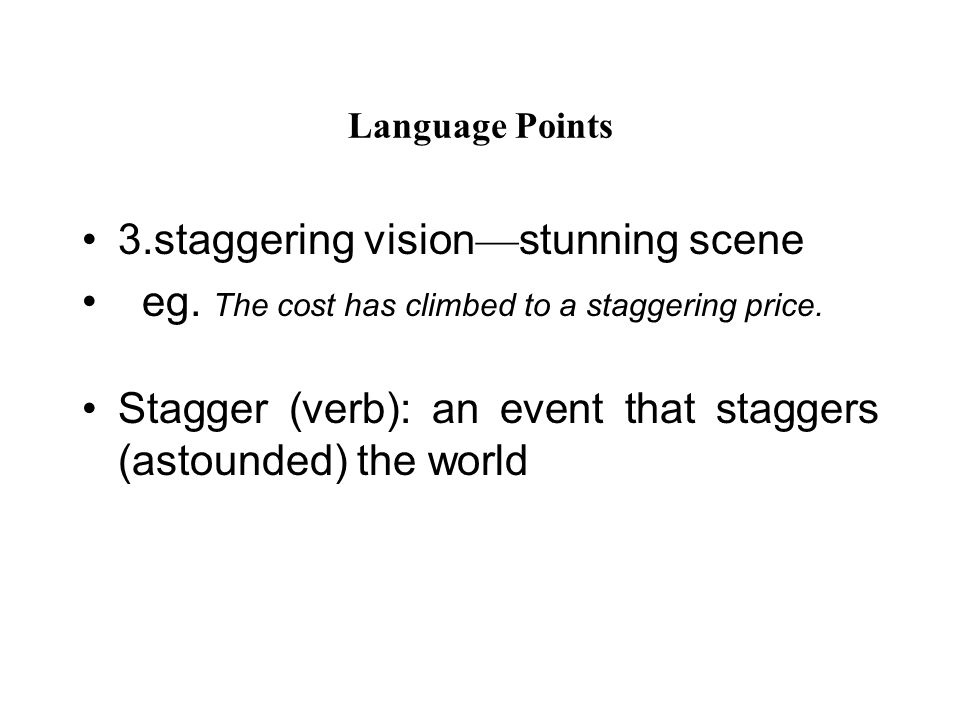 Language Points 3.staggering vision — stunning scene eg.