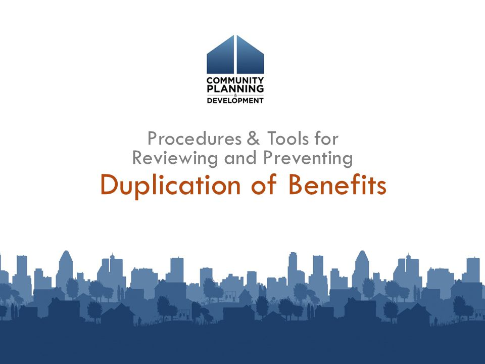 Duplication of Benefits Procedures & Tools for Reviewing and Preventing