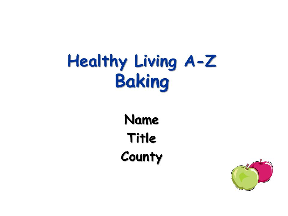 Healthy Living A-Z Baking NameTitleCounty