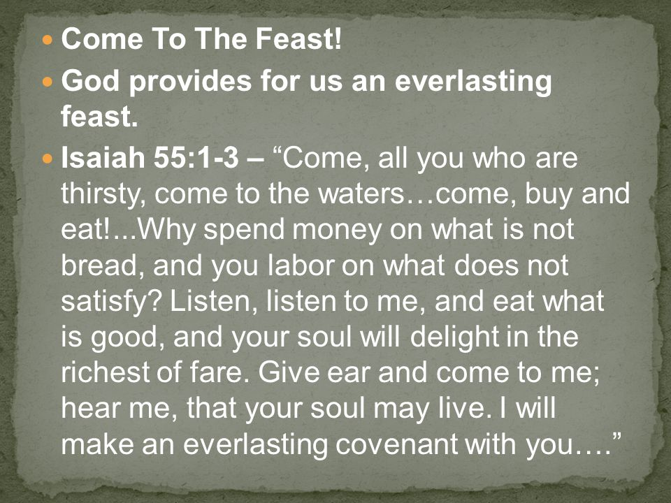 Come To The Feast. God provides for us an everlasting feast.