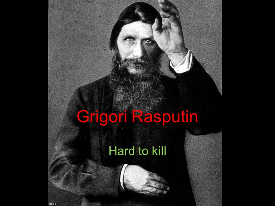 Grigori Rasputin Hard to kill