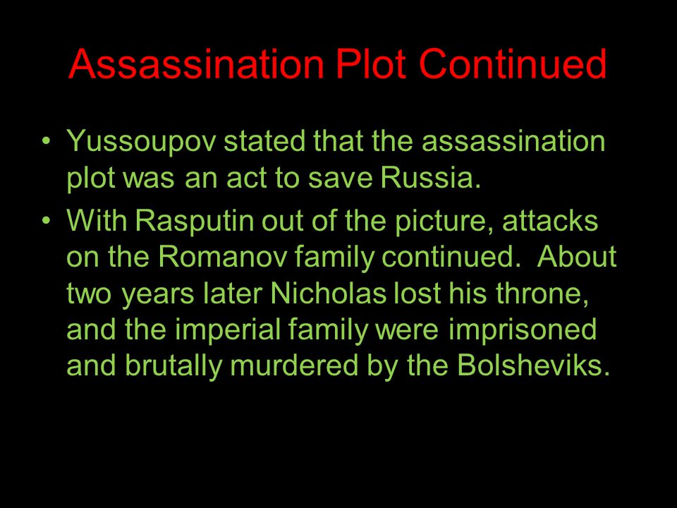 Yussoupov stated that the assassination plot was an act to save Russia.