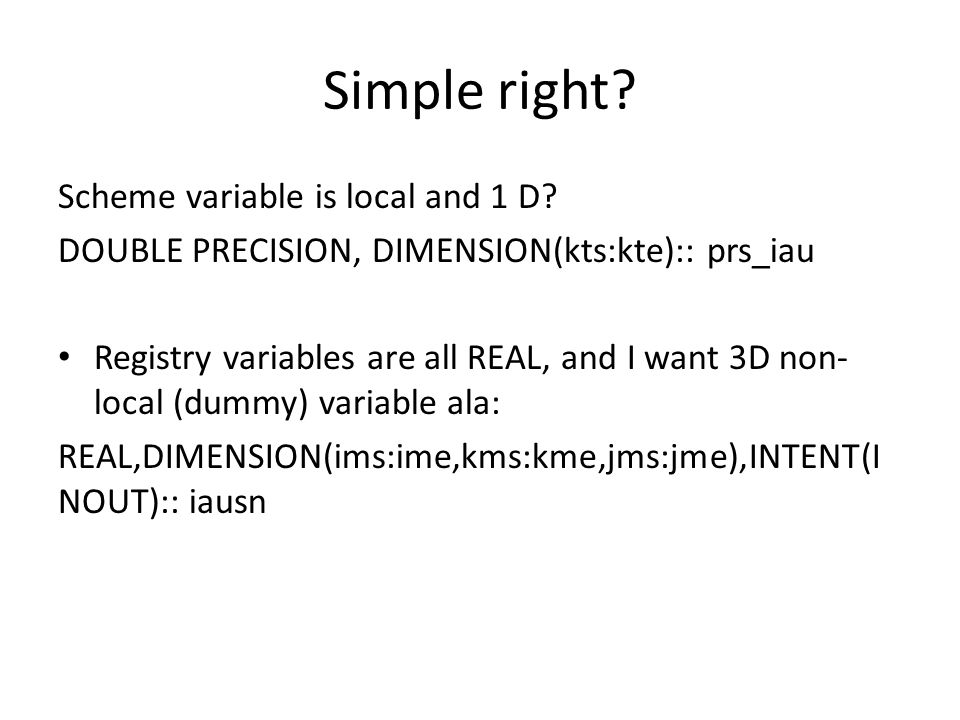 Simple right. Scheme variable is local and 1 D.